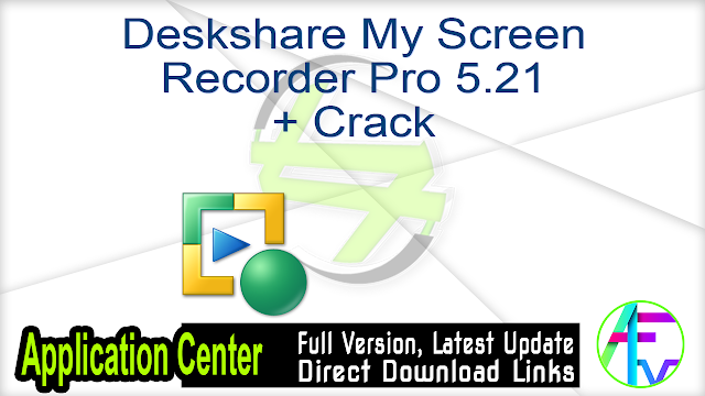 Deskshare My Screen Recorder Pro 5.21 + Crack
