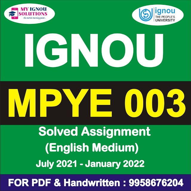 MPYE 003 Solved Assignment 2021-22