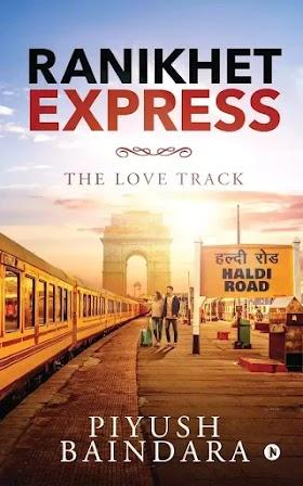 Ranikhet Express: The Love Track By  Piyush Baindara Book Review