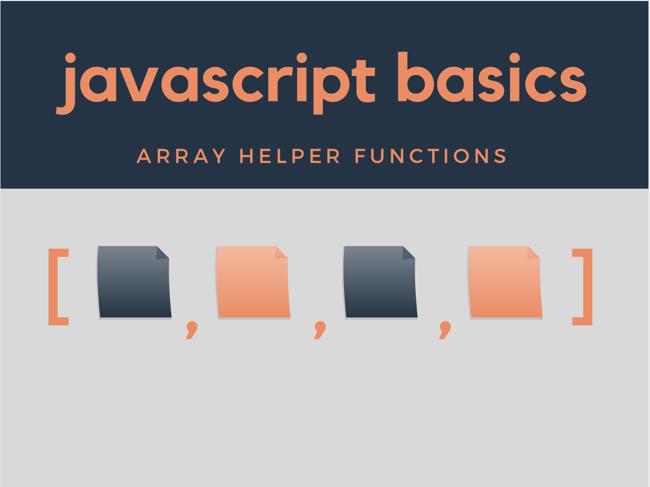 Javascript Basics: Array Helper Functions - What Are They