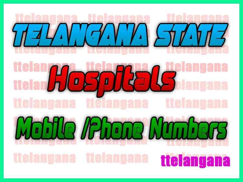 Telangana State Hospitals Mobile / Telephone Numbers list