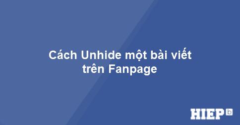 Hướng dẫn cách Unhide một bài viết trên Fanpage