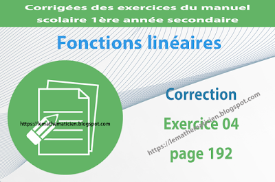 Correction - Exercice 04 page 192 - Fonctions linéaires