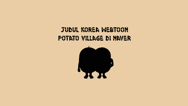 Judul Korea Webtoon Potato Village di Naver