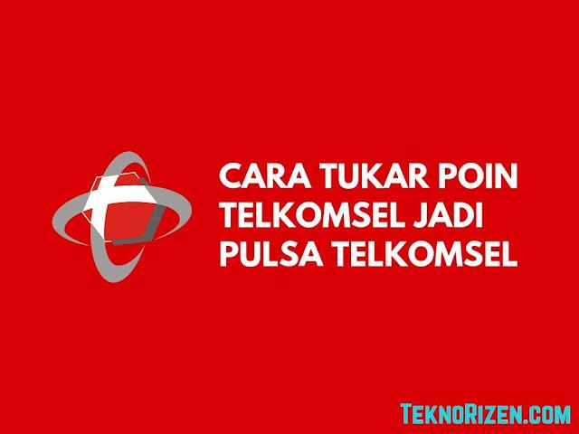 Cara Tukar Poin Telkomsel Menjadi Pulsa Telkomsel