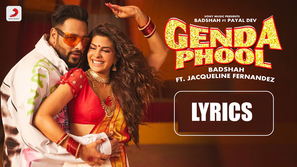 Genda Phool (Badshah, Payal Dev, Aditya Dev) Song Lyrics