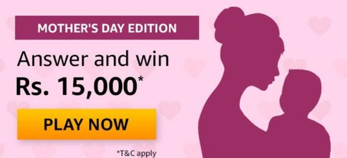 Amazon Mothers Day Edition Quiz Answers Win Rs 15000 Technical Shadad