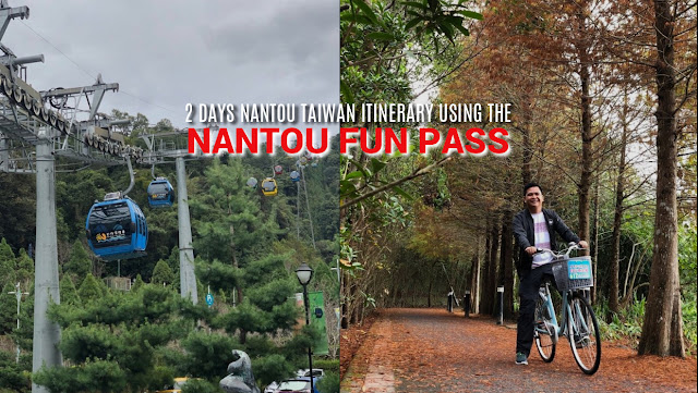 TAIWAN ITINERARY TRAVEL GUIDE 2019 NANTOU FUN PASS