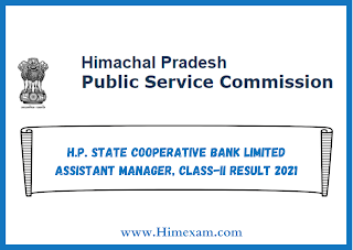 H.P. State Cooperative Bank Limited Assistant Manager, Class-II Result 2021