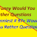 # 97+  Funny Would You Rather Questions - Would You Rather Questions