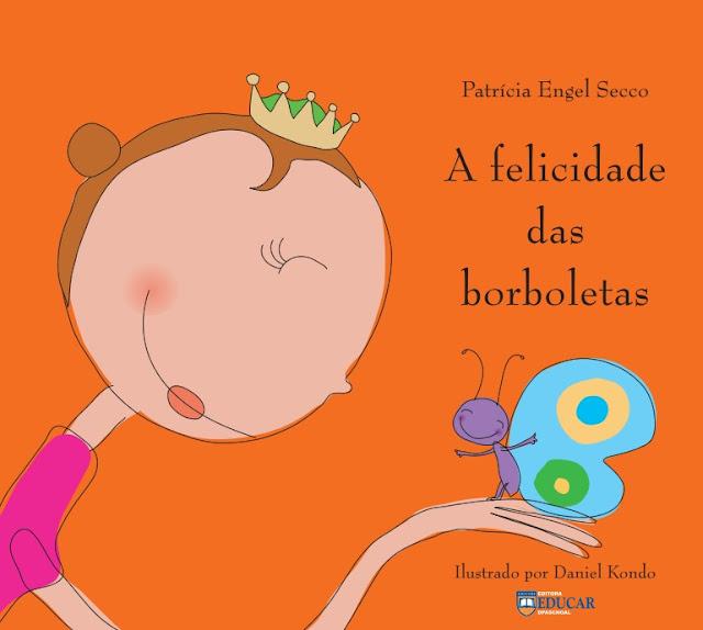 A Felicidade das Borboletas - Patrícia Secco