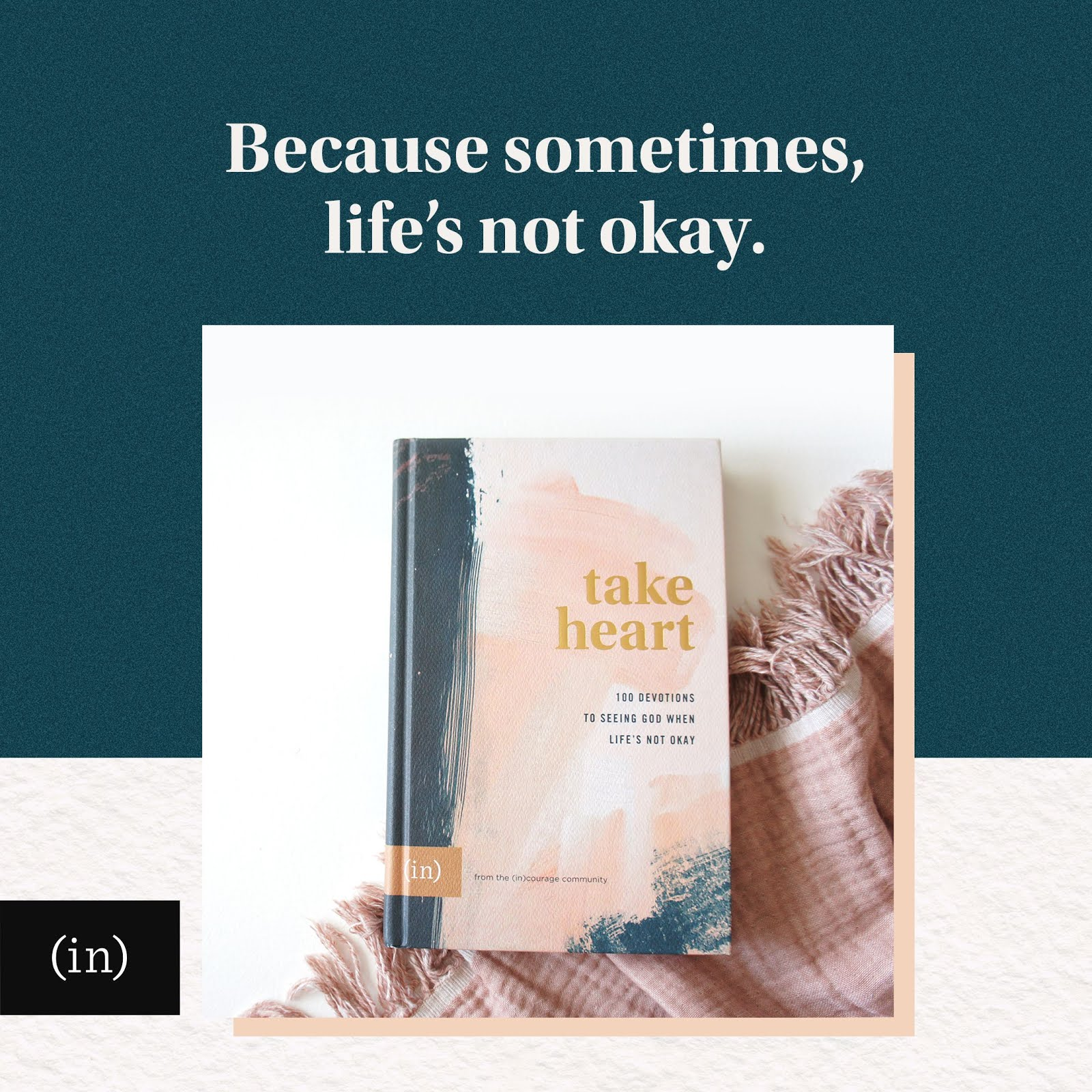 Take Heart: 100 devotions to seeing God when life's not okay