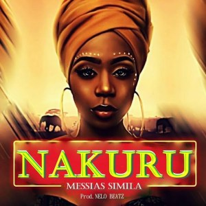 Messias Simila - Nakuru (Prod by Nelo Beatz)