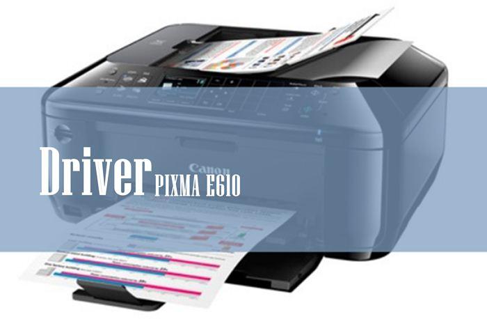 Driver PIXMA E610 - Google