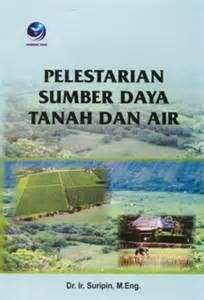 Pelestarian Sumber Daya Tanah Dan Air