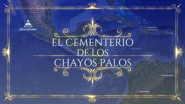 El Cementerio de los Chayos Palos