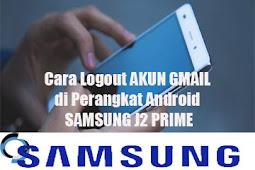 Cara Logout AKUN GMAIL di Perangkat Android SAMSUNG J2 PRIME