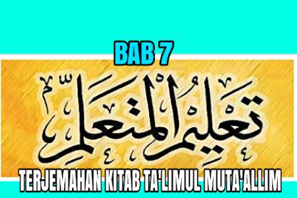 TERJEMAHAN KITAB TA'LIM MUTA'ALLIM BAB 7 / FASAL 7