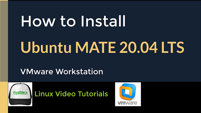 How to Install Ubuntu MATE 20.04 LTS on VMware Workstation