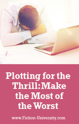Plotting for the Thrill: Making the Most of the Worst That Can Happen