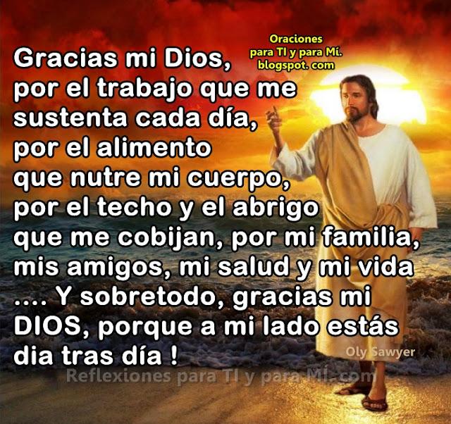 Y sobretodo, gracias mi DIOS, porque a mi lado estás día tras día!