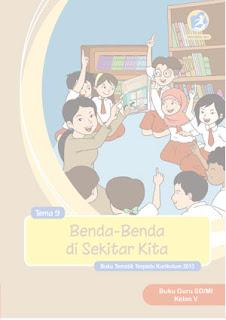 Tema 9 (Benda-Benda di Sekitar Kita) Buku Guru Kelas 5 Kurikulum 2013 Revisi 2017