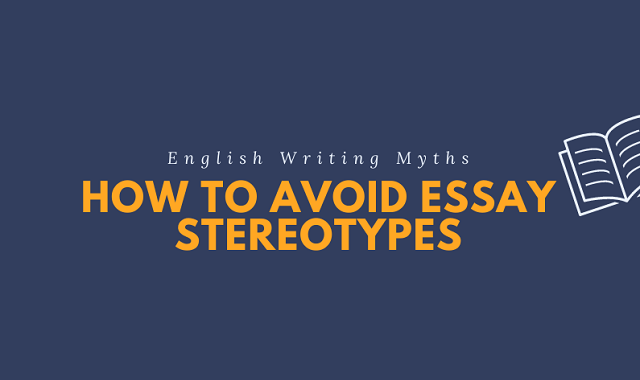 Stereotypes in Essay Texts and Papers that Are Not Needed