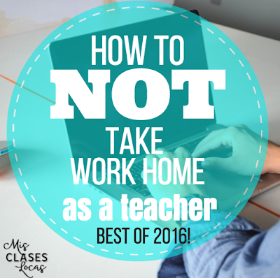 Best of 2016: #4 How to NOT Take School Work Home as a Teacher