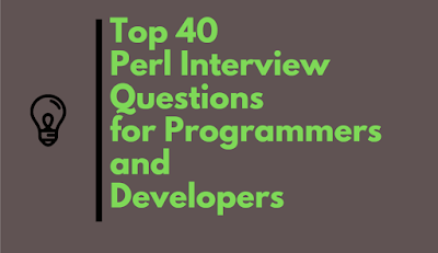 Top 40 Perl Interview Questions and Answers for Programmers