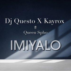 DJ Questo x Kayrox - Imiyalo (feat Queen Spho)