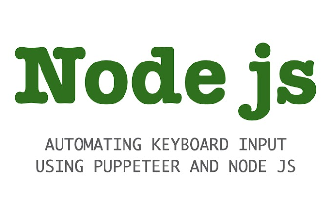 AUTOMATING KEYBOARD INPUT USING PUPPETEER AND NODE JS