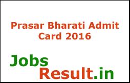 Prasar Bharati Admit Card 2016