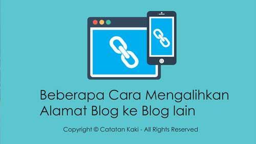 2 Cara Mengalihkan Blogger ke Alamat Lain