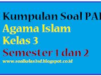 Kumpulan Soal PAI / Agama Islam Kelas 3 Semester 1 Dan 2