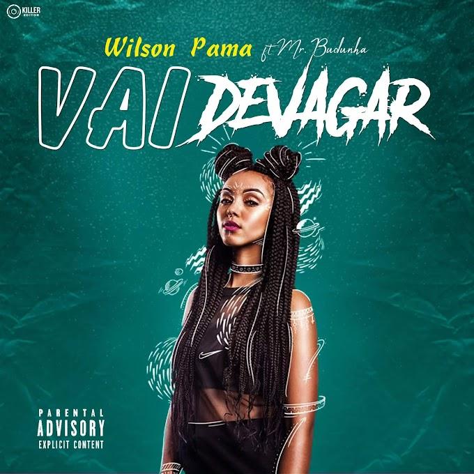 Wilson Pama - Vai Devagar (feat. Mr Budunha) [Baixar]