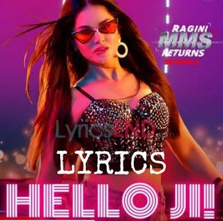 Hello Ji Lyrics - Ragini MMS Returns