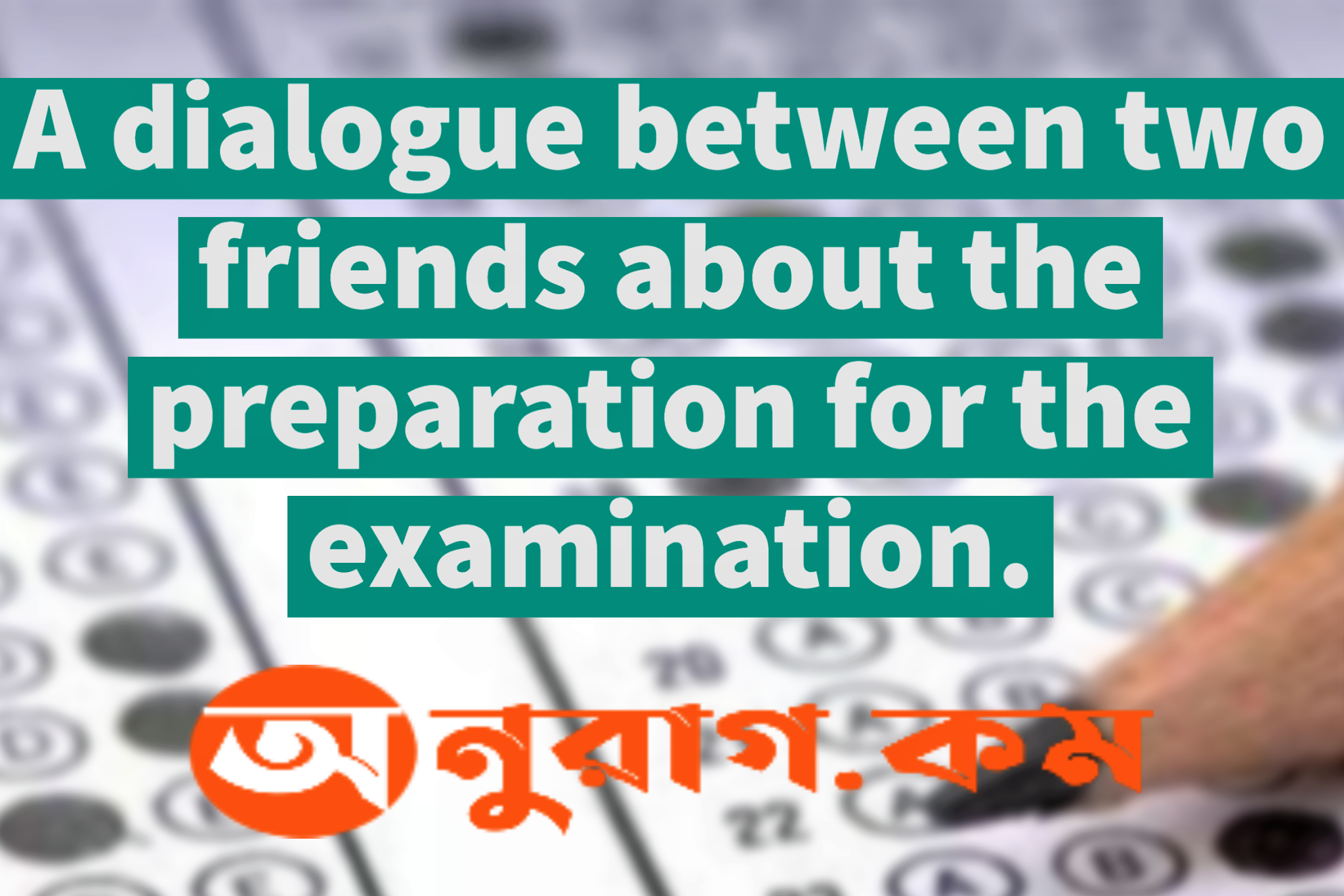 A dialogue between two friends about the preparation for the examination.