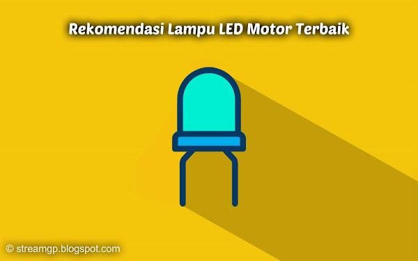 Berkendara dimalam hari tidak akan terasa nyaman ketika motor yang kalian naiki tidak ada  Rekomendasi Lampu LED Motor Terbaik
