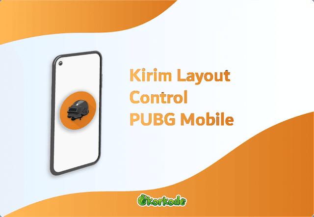 Cara Kirim Layout Control PUBG Mobile