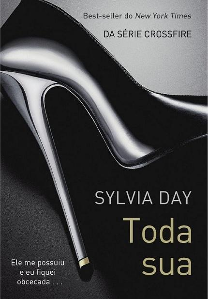 News: Toda Sua, da autora Sylvia Day. 6