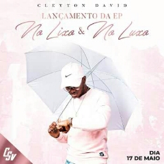 Cleyton David - No Lixo e No Luxo (EP) [Download]