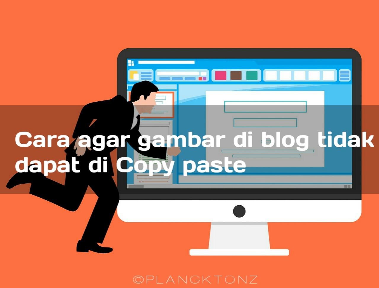 Cara agar gambar di blog tidak dapat di Copy paste