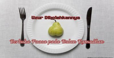 Uzur Dibolehkannya Berbuka Puasa pada Bulan Ramadhan