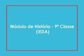 Módulo de História - 9ª Classe (IEDA)