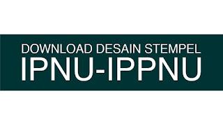 Download Desain Stempel Ipnu Ippnu