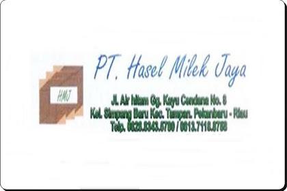 Lowongan Kerja Pekanbaru: PT Hasel Milek Jaya Februari 2021