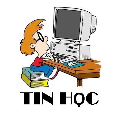 Tin học  - Tổng hợp đề kiểm tra, lý thuyết, bài tập