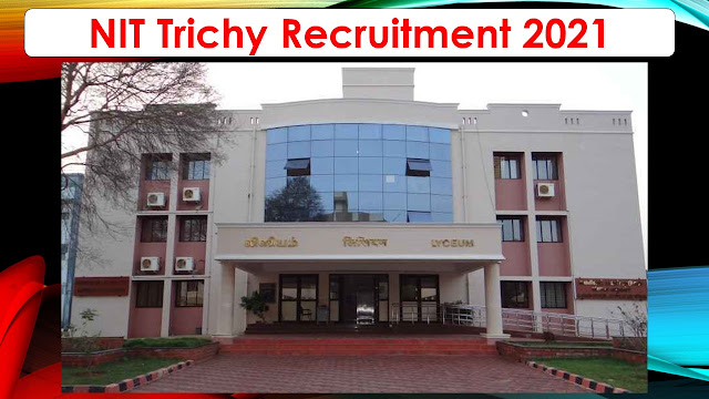 NIT Trichy Recruitment 2021 101 Junior Assistant Posts – Apply online