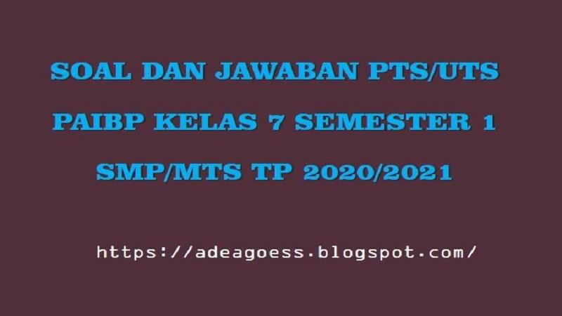 Download Soal Pts Uts Pendidikan Agama Islam Kelas 7 Semester 1 Smp Mts Kurikulum 2013 Tp 2020 2021 Sobang 2