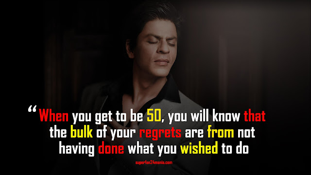 When you get to be 50, you will know that the bulk of your regrets are from not having done what you wished to do.